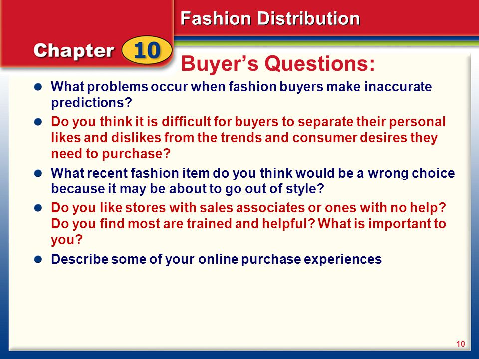 Fashion Distribution 10 Buyers Questions: What problems occur when fashion buyers make inaccurate predictions? Do you think it is difficult for buyers