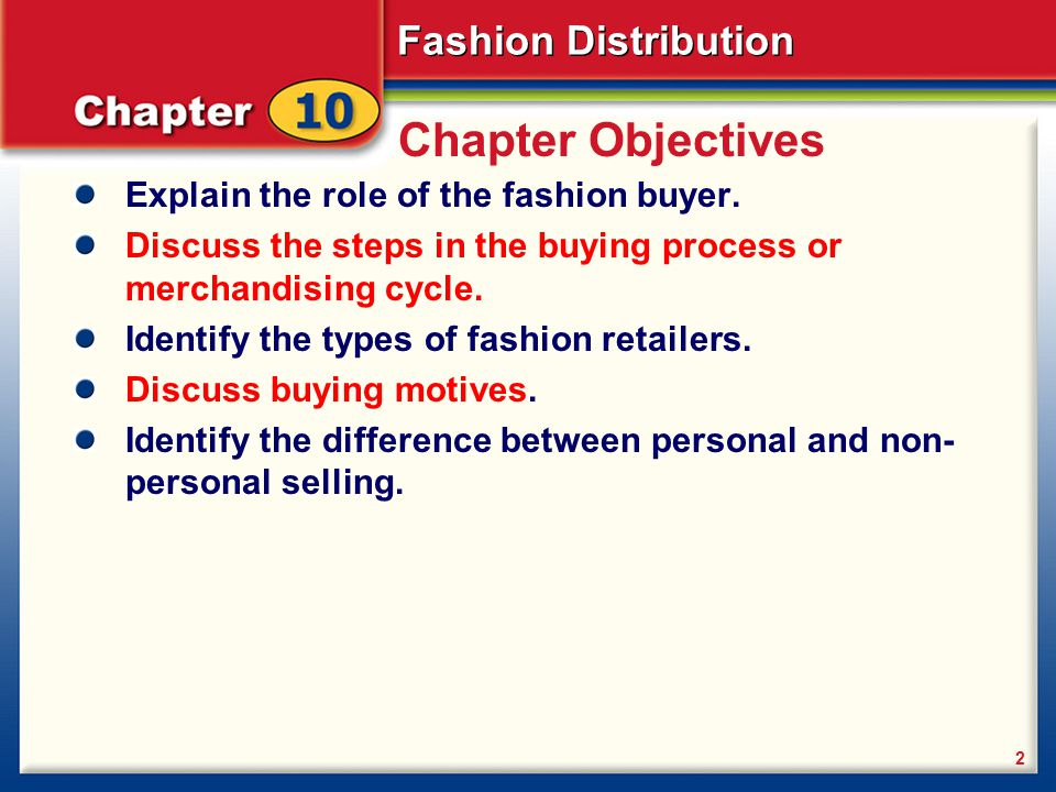 Fashion Distribution 2 Chapter Objectives Explain the role of the fashion buyer.