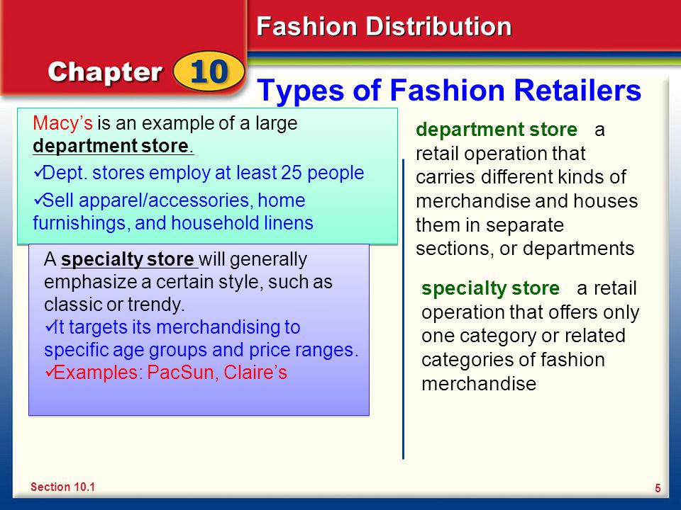 Fashion Distribution 5 Types of Fashion Retailers Macys is an example of a large department store.