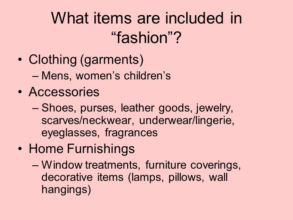 What items are included in fashion.