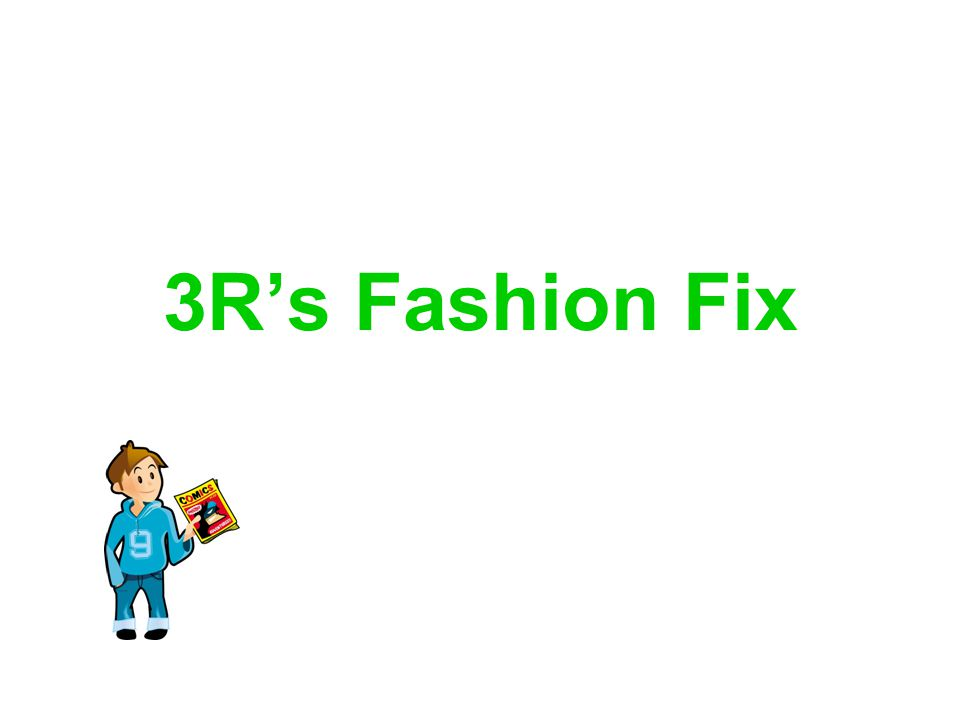 3Rs Fashion Fix