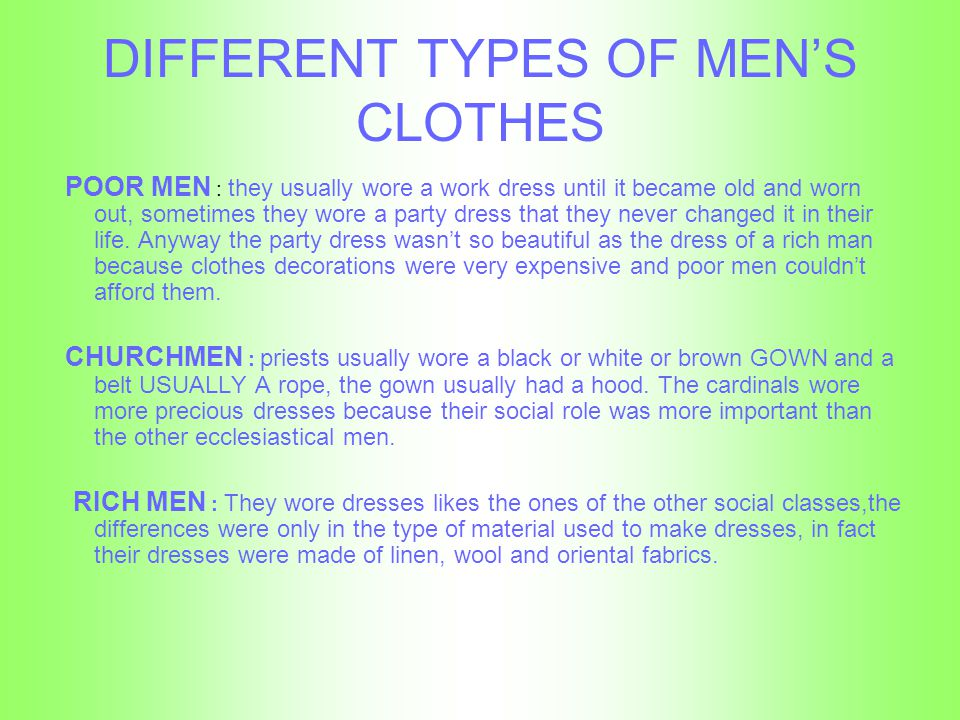 DIFFERENT TYPES OF MENS CLOTHES POOR MEN : they usually wore a work dress until it became old and worn out, sometimes they wore a party dress that the