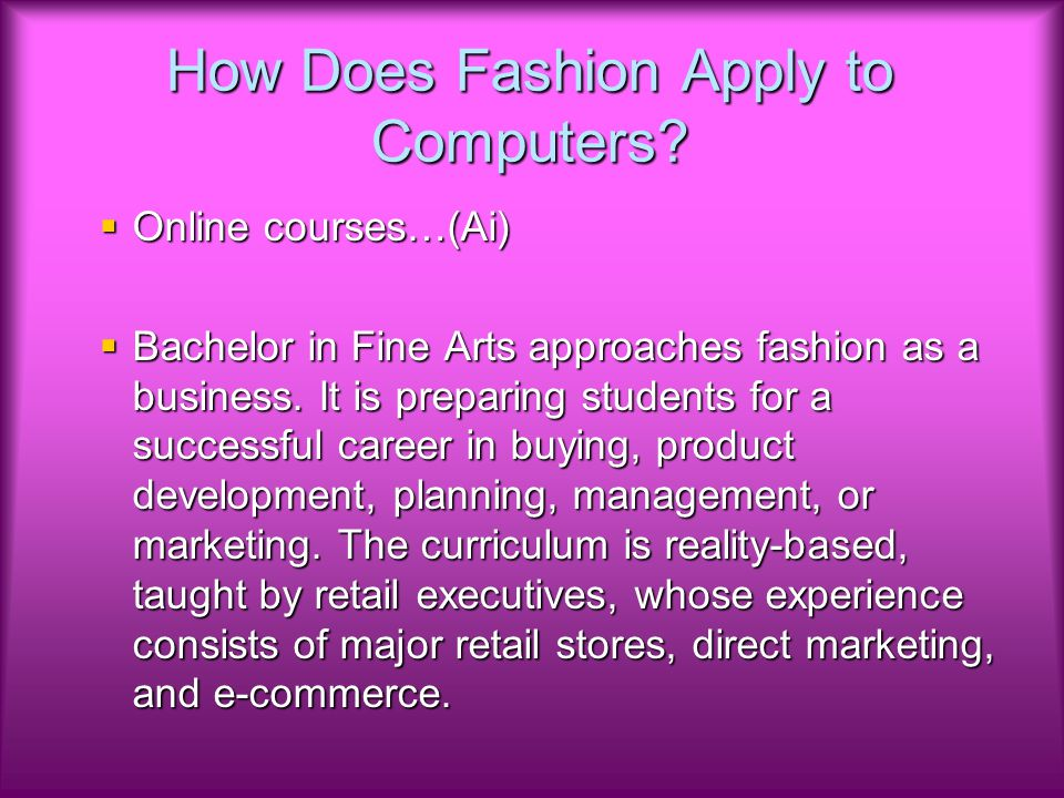 How Does Fashion Apply to Computers.