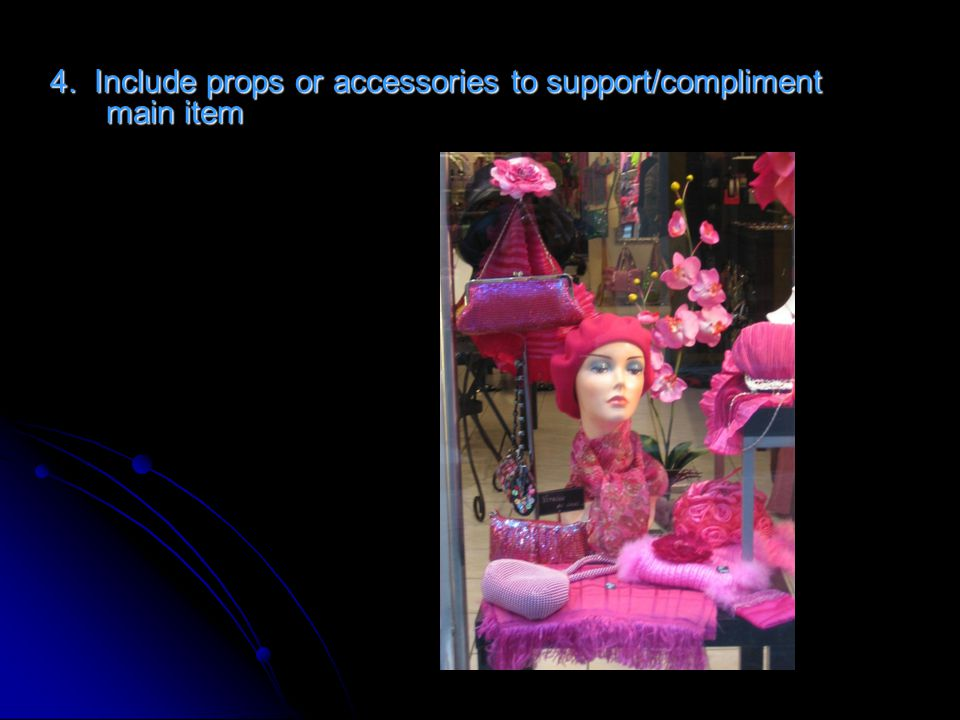 4. Include props or accessories to support/compliment main item