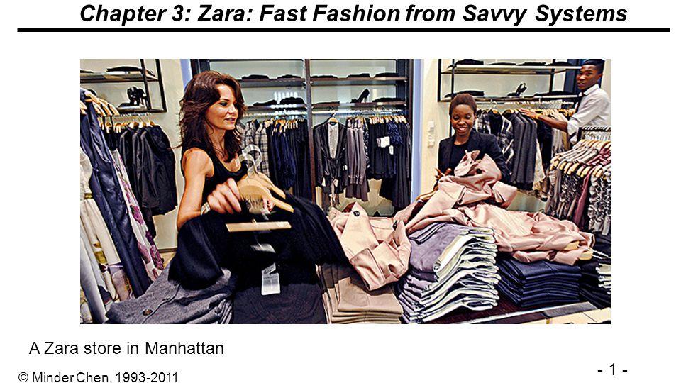 - 1 - © Minder Chen, 1993-2011 Chapter 3: Zara: Fast Fashion from Savvy Systems A Zara store in Manhattan