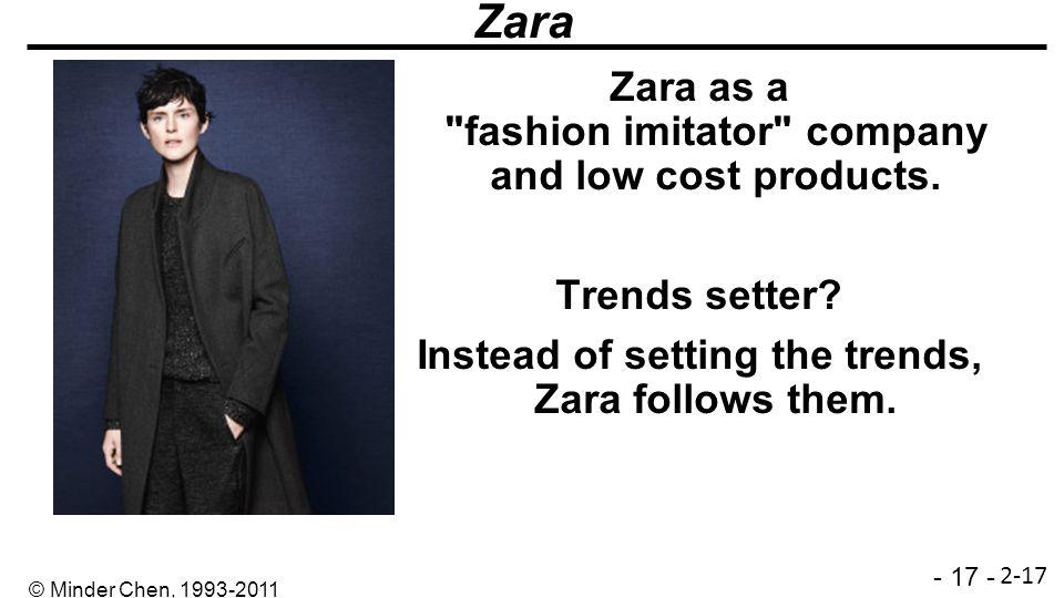 - 17 - © Minder Chen, 1993-2011 Zara Zara as a