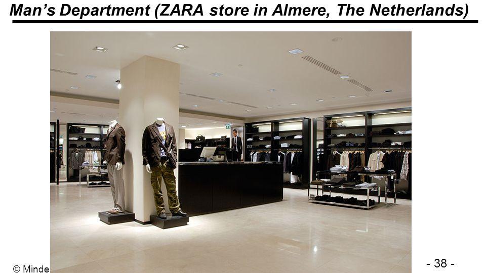 - 38 - © Minder Chen, 1993-2011 Mans Department (ZARA store in Almere, The Netherlands)