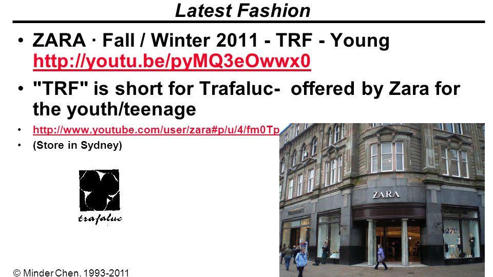 - 4 - © Minder Chen, 1993-2011 Latest Fashion ZARA · Fall / Winter 2011 - TRF - Young http://youtu.be/pyMQ3eOwwx0 http://youtu.be/pyMQ3eOwwx0