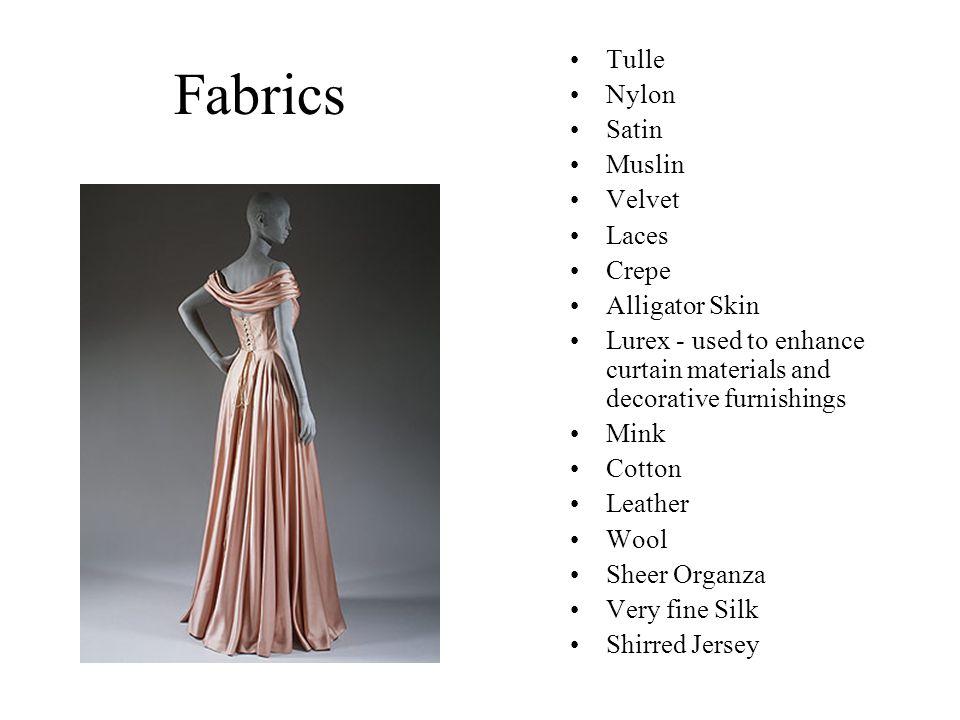 Fabrics Tulle Nylon Satin Muslin Velvet Laces Crepe Alligator Skin Lurex - used to enhance curtain materials and decorative furnishings Mink Cotton Le