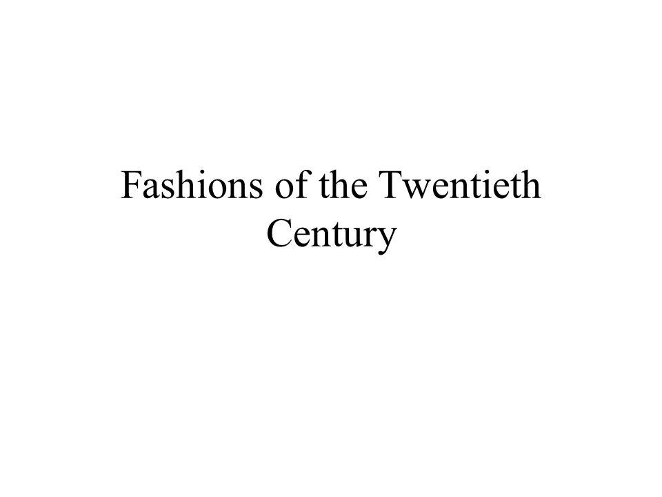 Fashions of the Twentieth Century