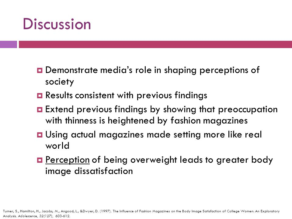 Discussion Demonstrate medias role in shaping perceptions of society Results consistent with previous findings Extend previous findings by showing tha