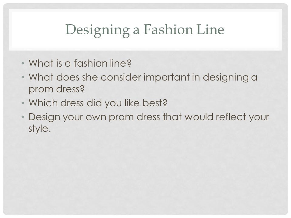 Designing a Fashion Line What is a fashion line.