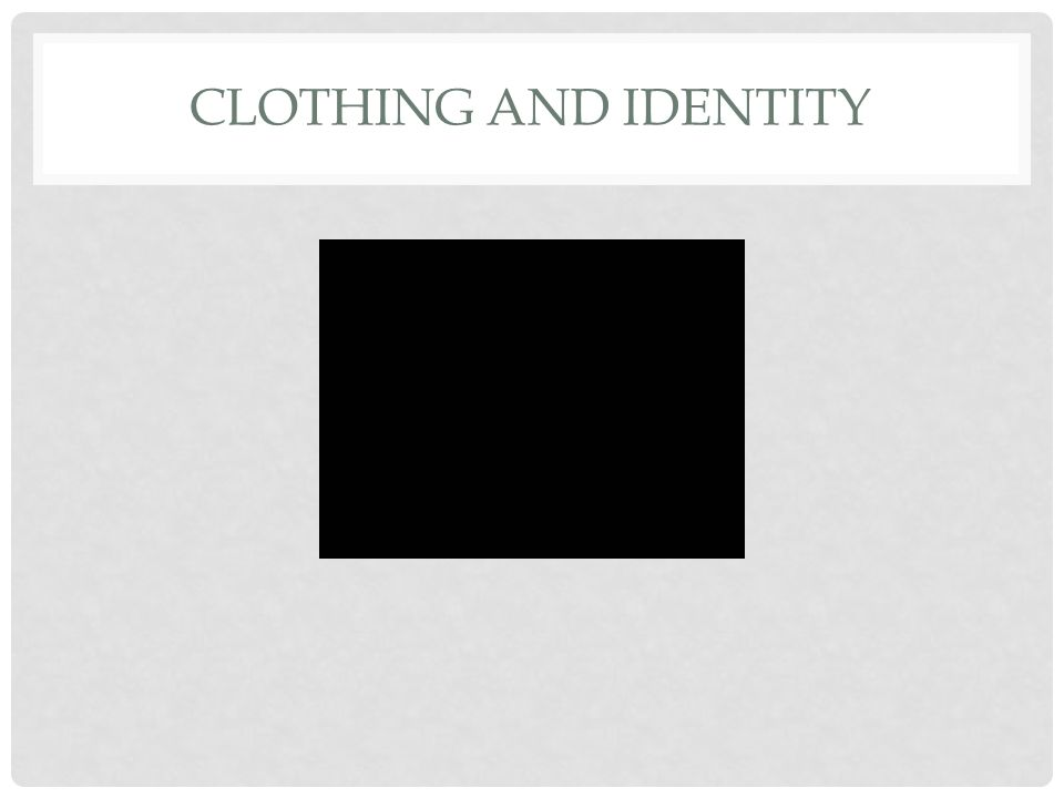 CLOTHING AND IDENTITY