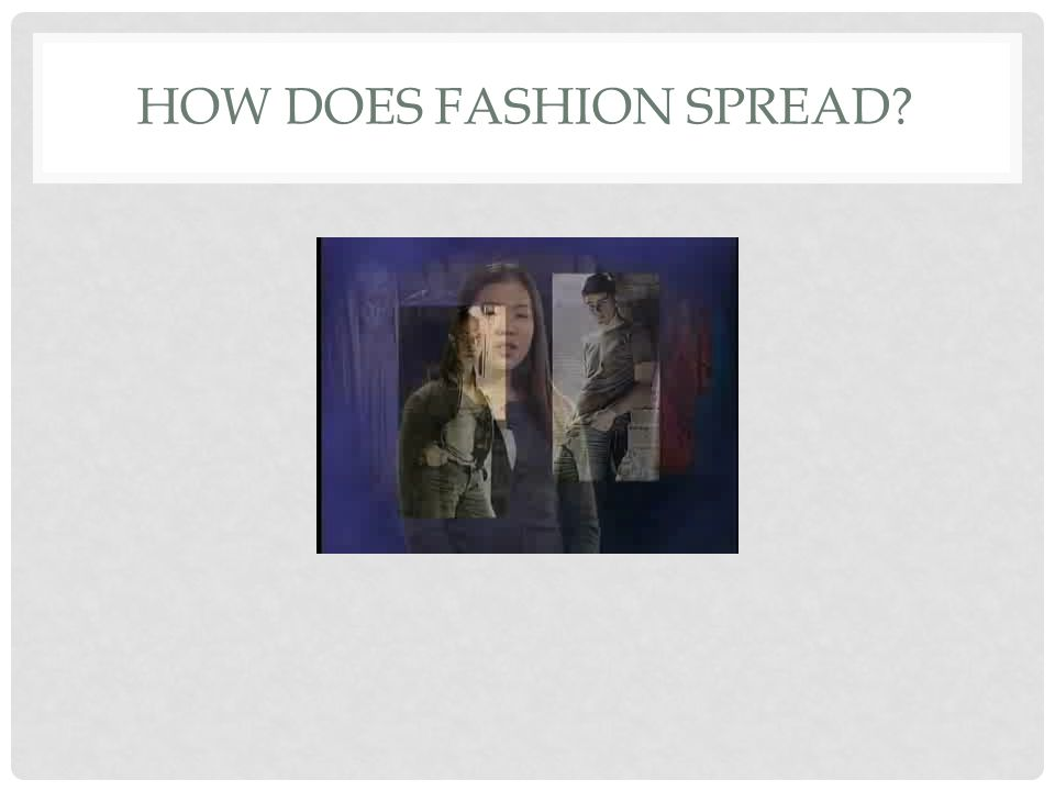 HOW DOES FASHION SPREAD?