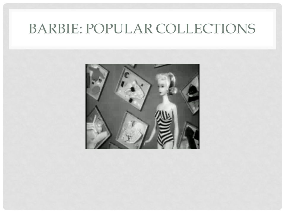 BARBIE: POPULAR COLLECTIONS