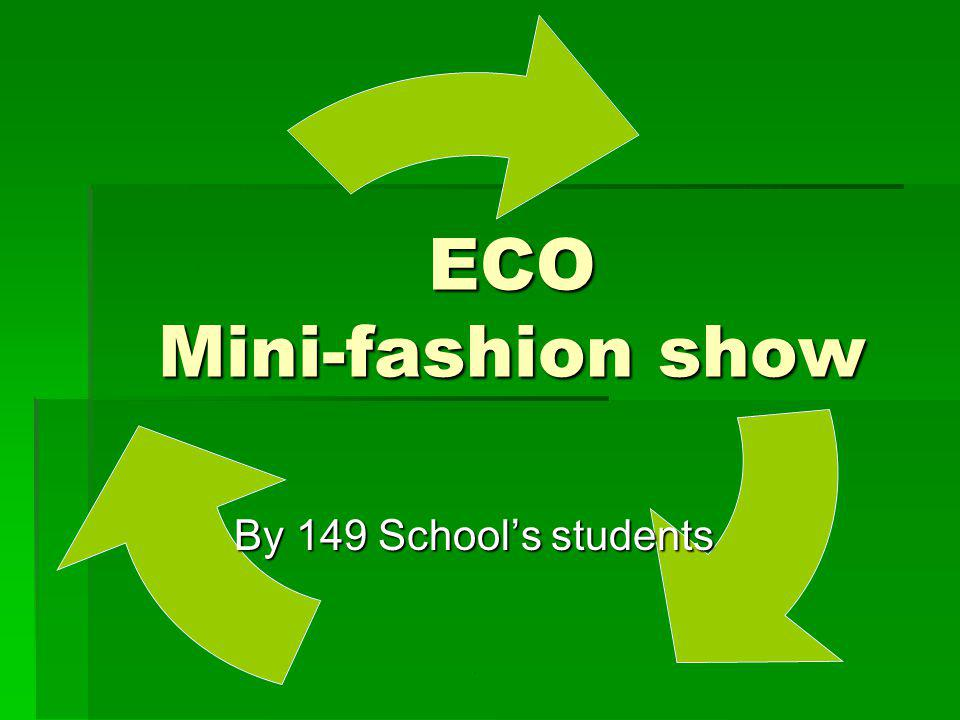 ... ECO Mini-fashion show By 149 Schools students