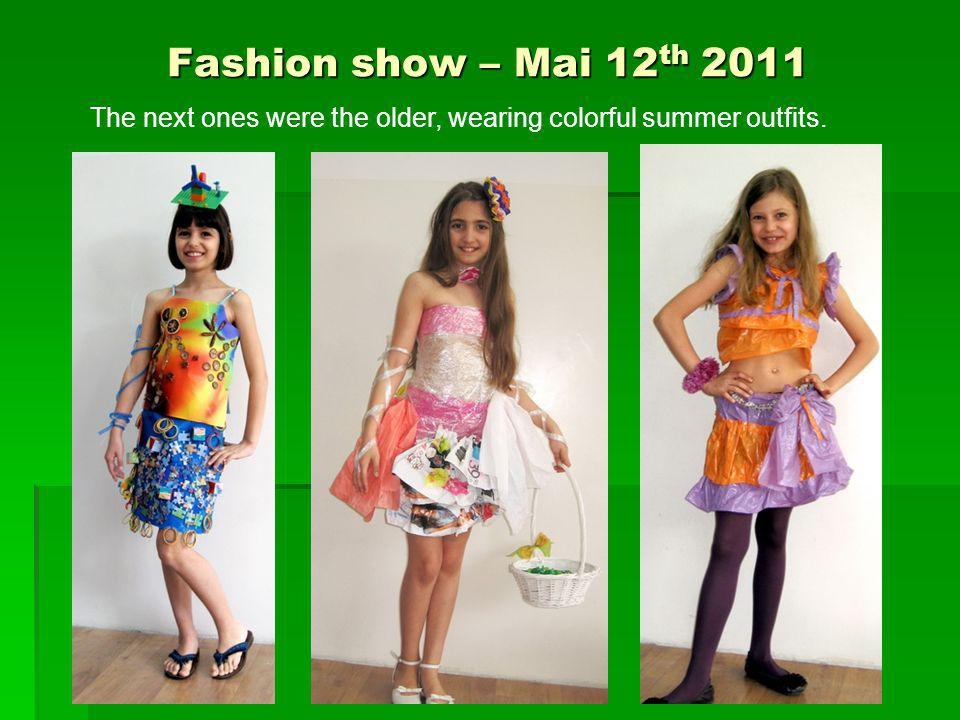 Fashion show – Mai 12 th 2011 The next ones were the older, wearing colorful summer outfits.