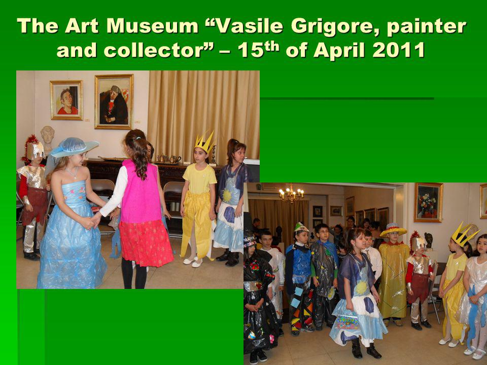 The Art Museum Vasile Grigore, painter and collector – 15 th of April 2011
