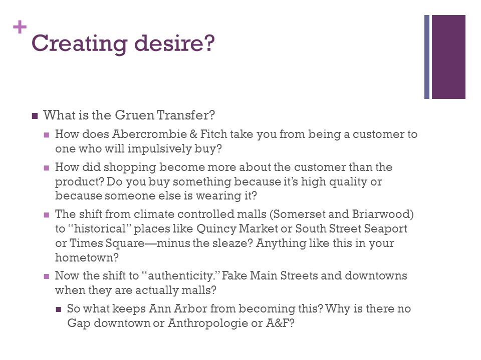 + Creating desire. What is the Gruen Transfer.