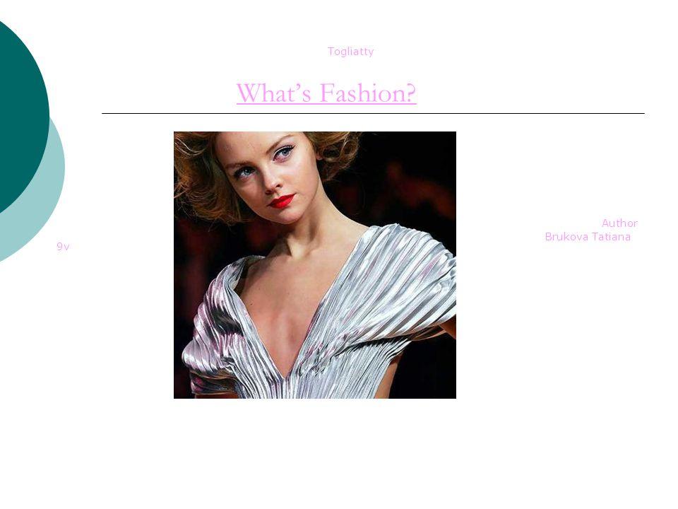 Togliatty Whats Fashion? Author Brukova Tatiana 9v 2006