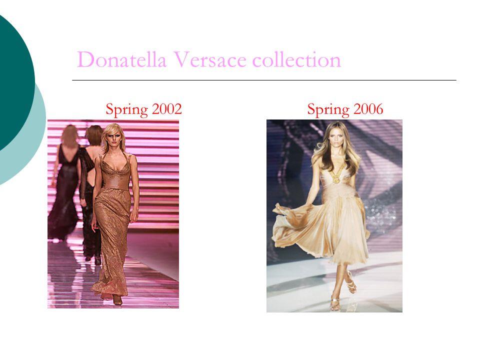 Donatella Versace collection Spring 2002 Spring 2006