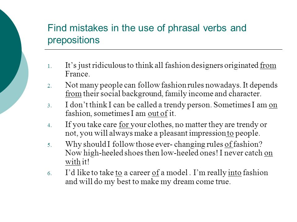 Find mistakes in the use of phrasal verbs and prepositions 1.