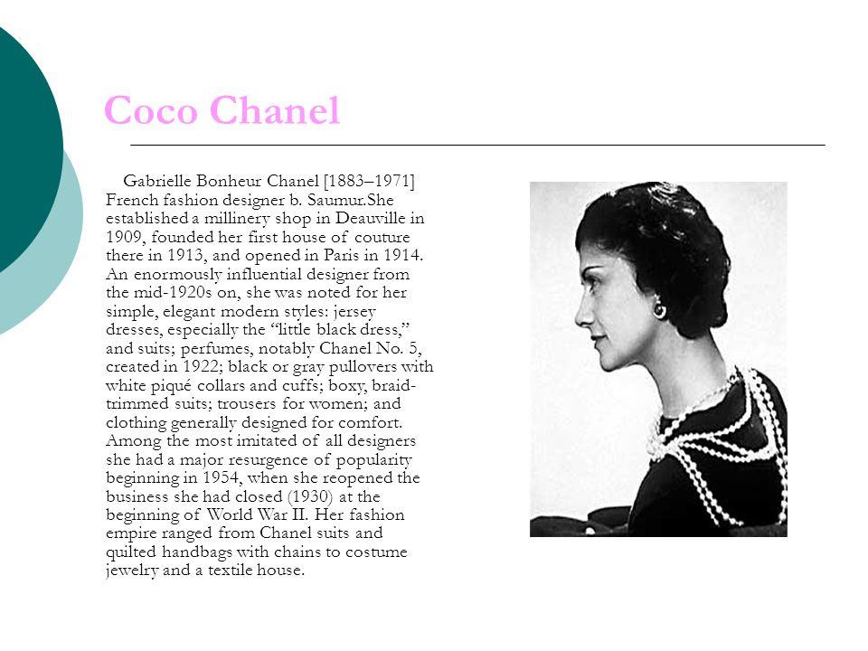 Coco Chanel Gabrielle Bonheur Chanel [1883–1971] French fashion designer b.