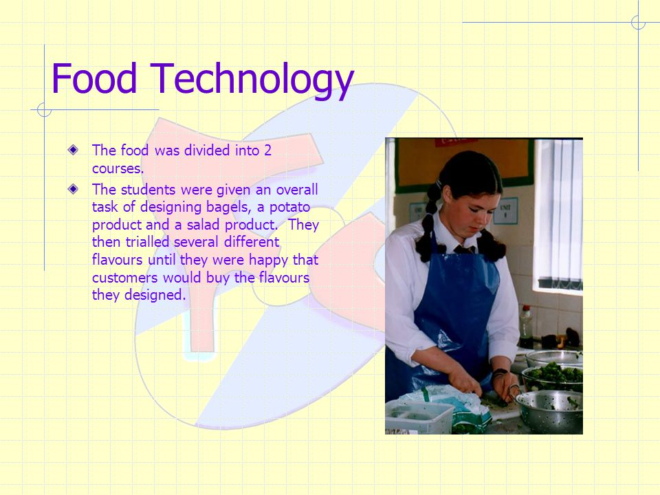 Food Technology The food was divided into 2 courses.
