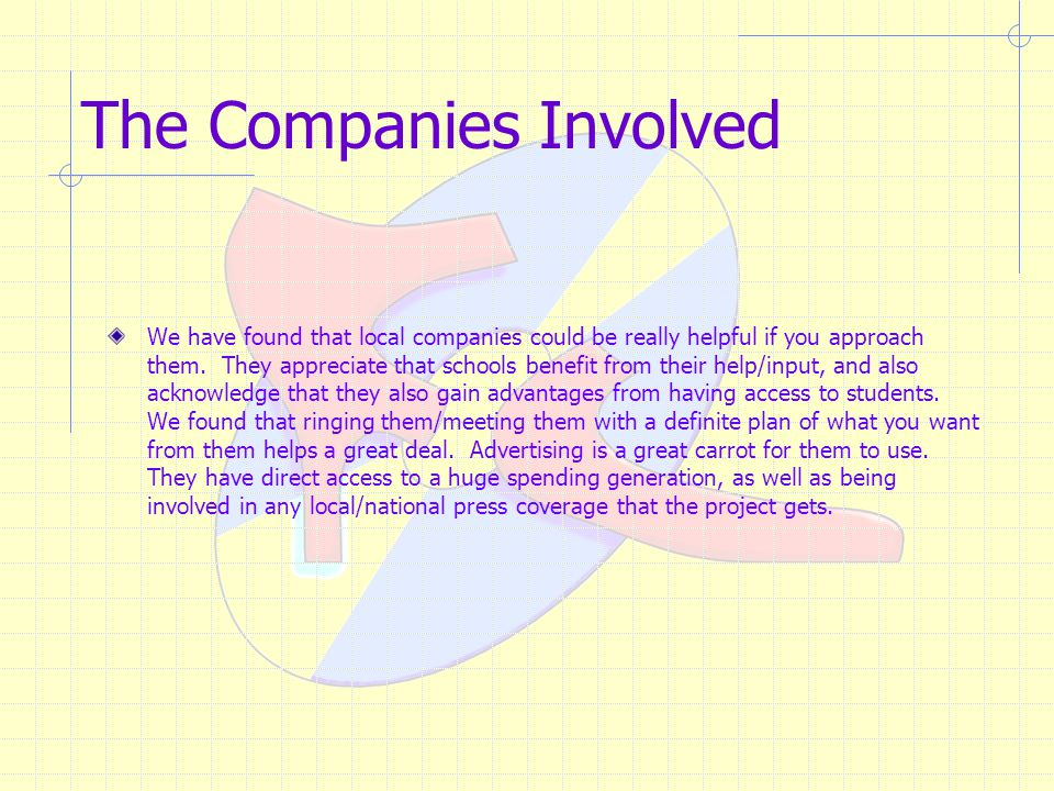 The Companies Involved We have found that local companies could be really helpful if you approach them.