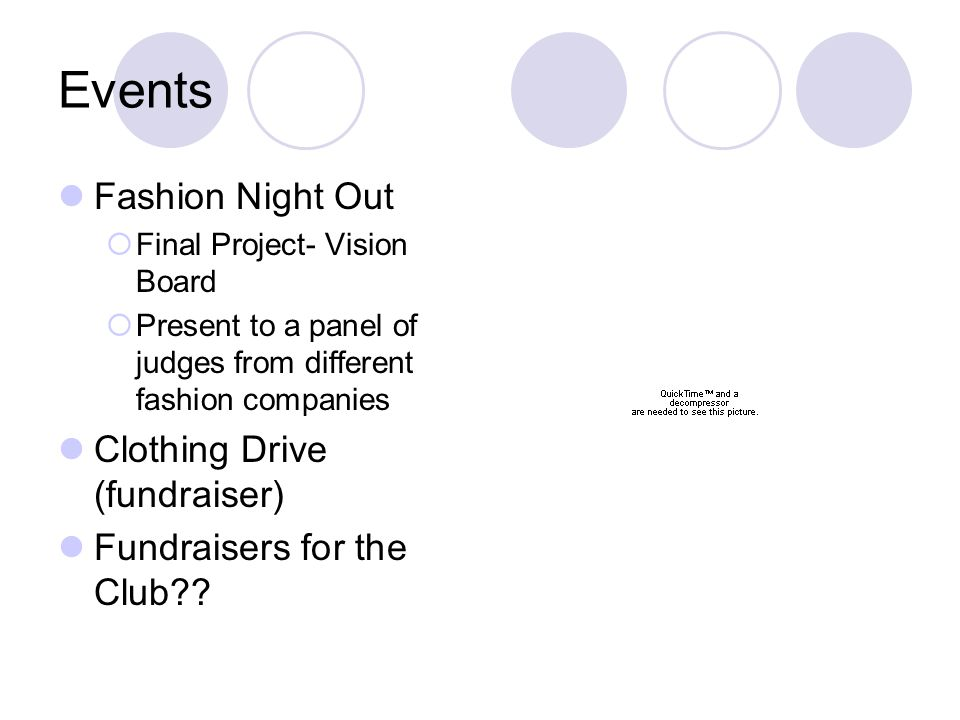 Events Fashion Night Out Final Project- Vision Board Present to a panel of judges from different fashion companies Clothing Drive (fundraiser) Fundrai