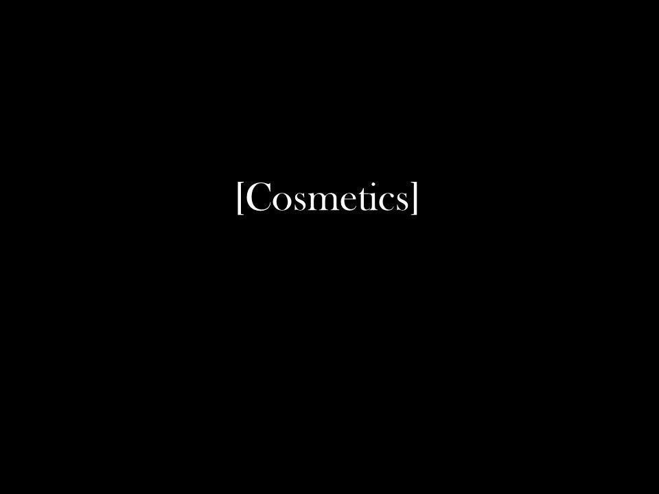 [Cosmetics]