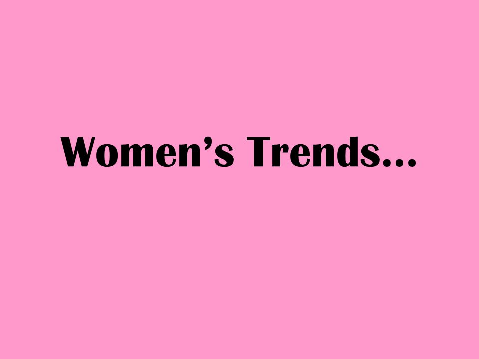 Womens Trends…