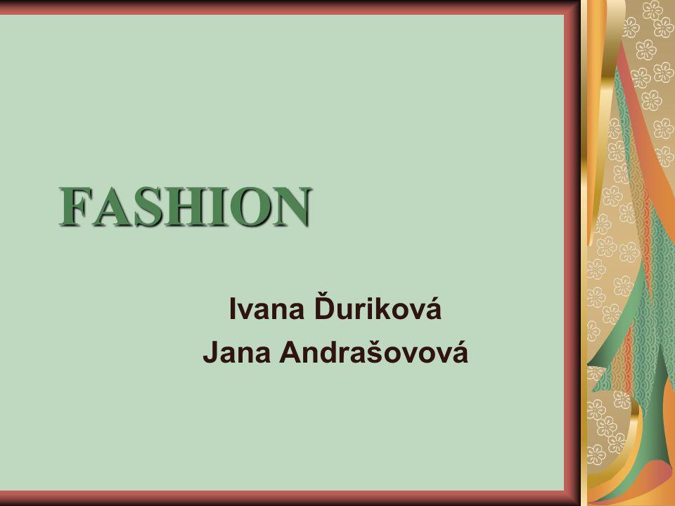 FASHION Ivana Ďuriková Jana Andrašovová