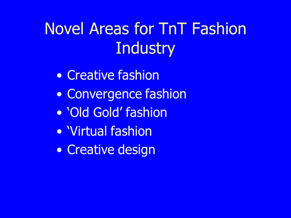 Economic Benefits of Investing in TnTs Fashion Industry The fashion and glamour industry can widen Trinidad & Tobagos economic base, offering an alternative form of industrial development.