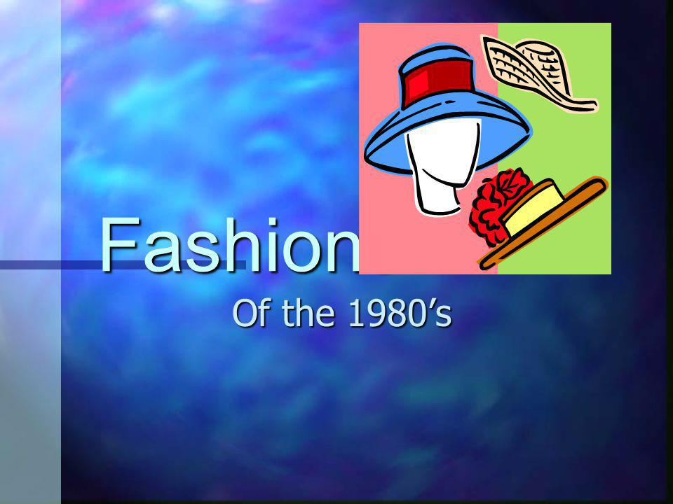 Fashions Of the 1980s