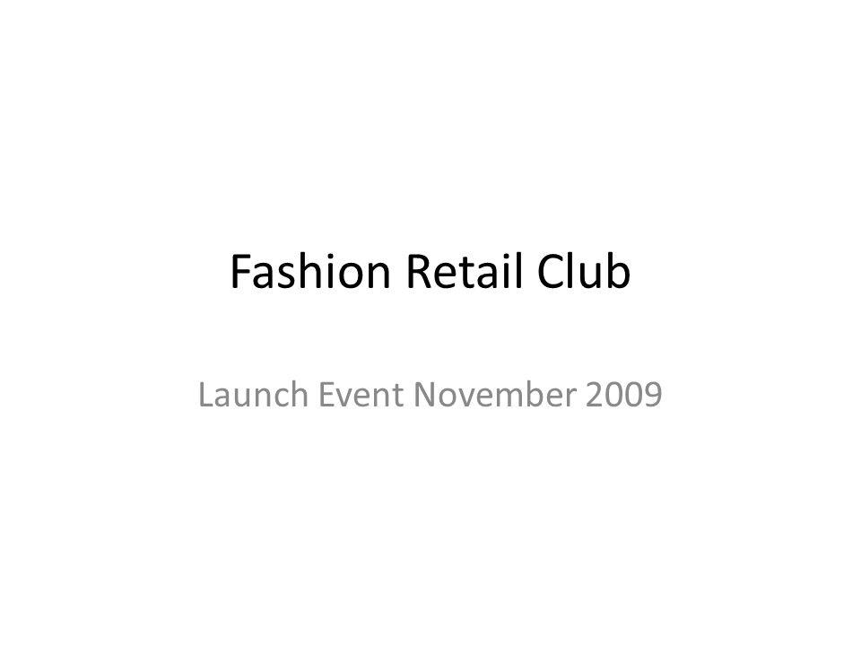 Fashion Retail Club Launch Event November 2009