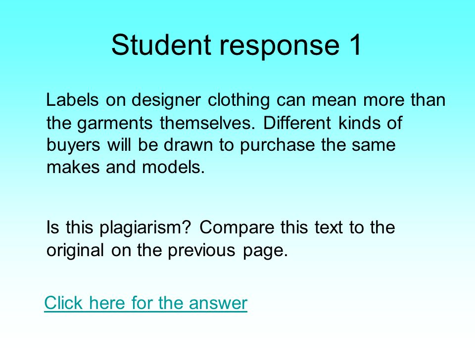 Student response 1 Labels on designer clothing can mean more than the garments themselves.