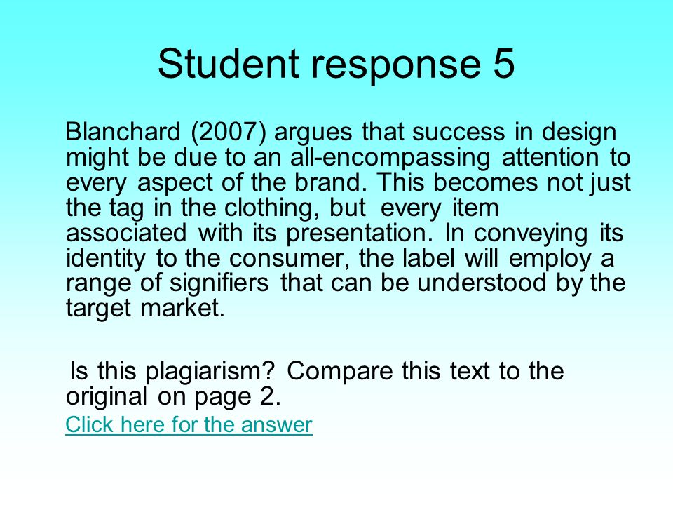 Student response 5 Blanchard (2007) argues that success in design might be due to an all-encompassing attention to every aspect of the brand.