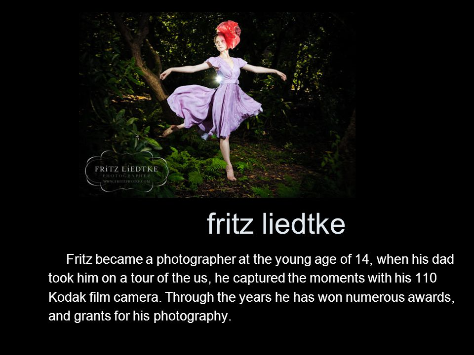 fritz liedtke Fritz became a photographer at the young age of 14, when his dad took him on a tour of the us, he captured the moments with his 110 Koda