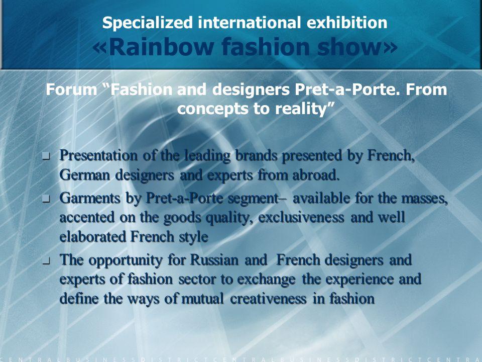 Specialized international exhibition «Rainbow fashion show» Forum Fashion and designers Pret-a-Porte.
