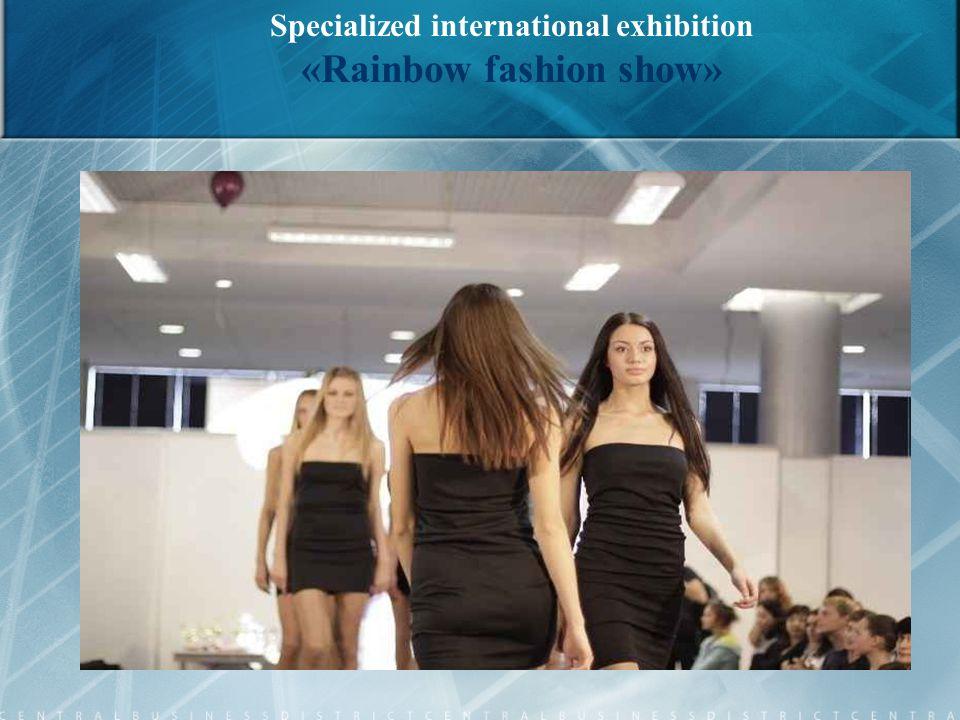 Specialized international exhibition «Rainbow fashion show»