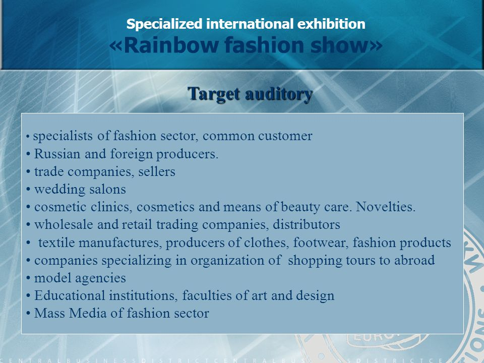 specialists of fashion sector, common customer Russian and foreign producers.