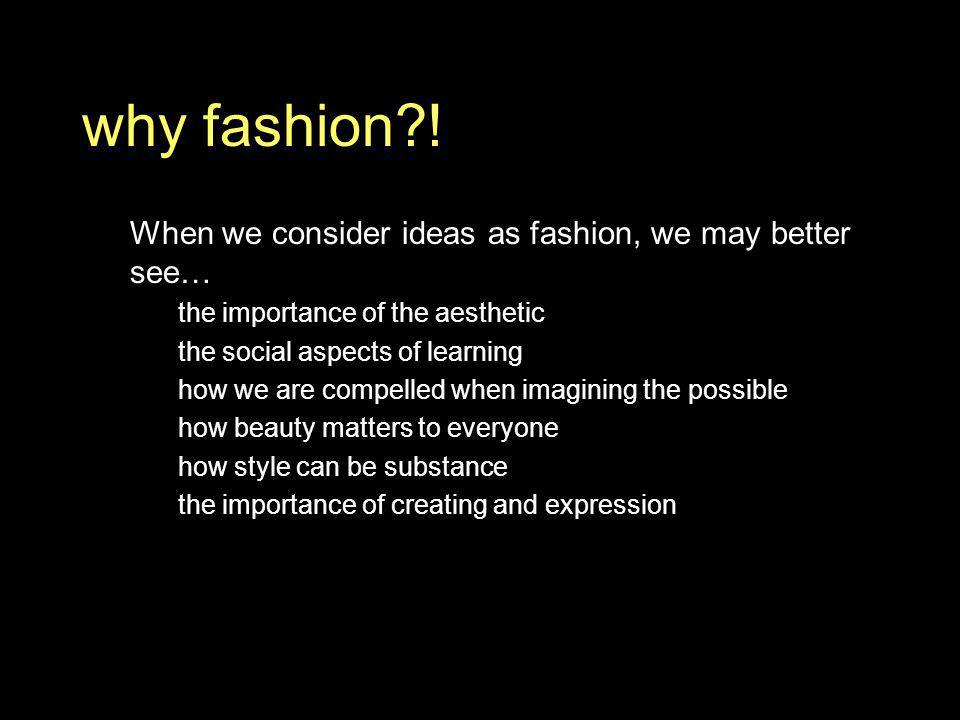 why fashion?.