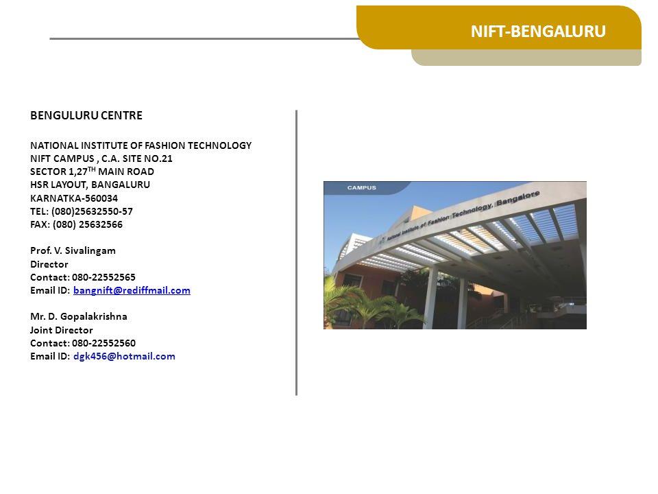 NIFT-BENGALURU BENGULURU CENTRE NATIONAL INSTITUTE OF FASHION TECHNOLOGY NIFT CAMPUS, C.A.