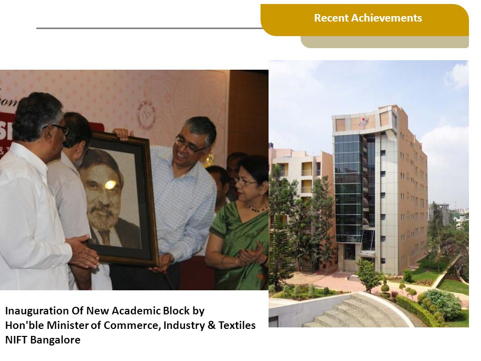 Inauguration Of New Academic Block by Hon'ble Minister of Commerce, Industry & Textiles NIFT Bangalore Recent Achievements