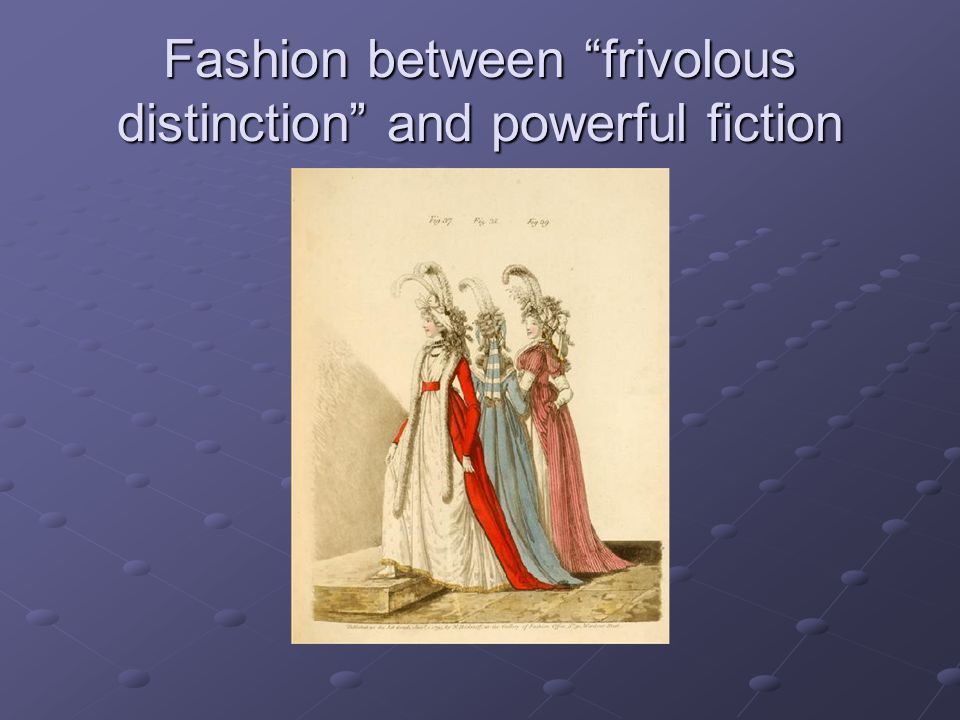 Fashion between frivolous distinction and powerful fiction