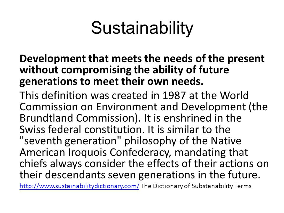 Sustainability Development that meets the needs of the present without compromising the ability of future generations to meet their own needs. This de