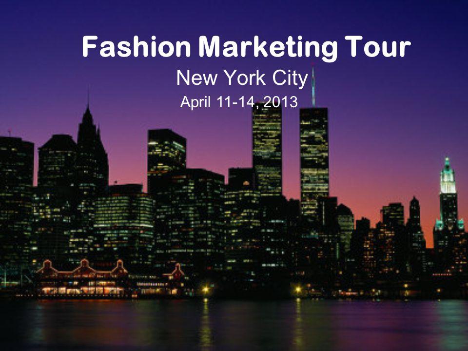 Fashion Marketing Tour New York City April 11-14, 2013