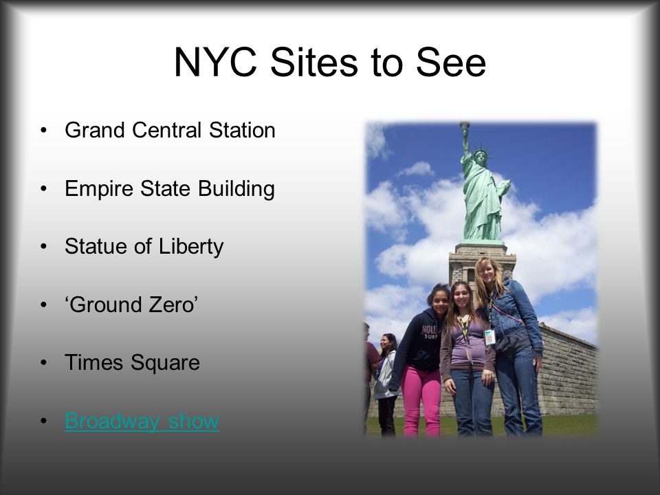NYC Sites to See Grand Central Station Empire State Building Statue of Liberty Ground Zero Times Square Broadway show