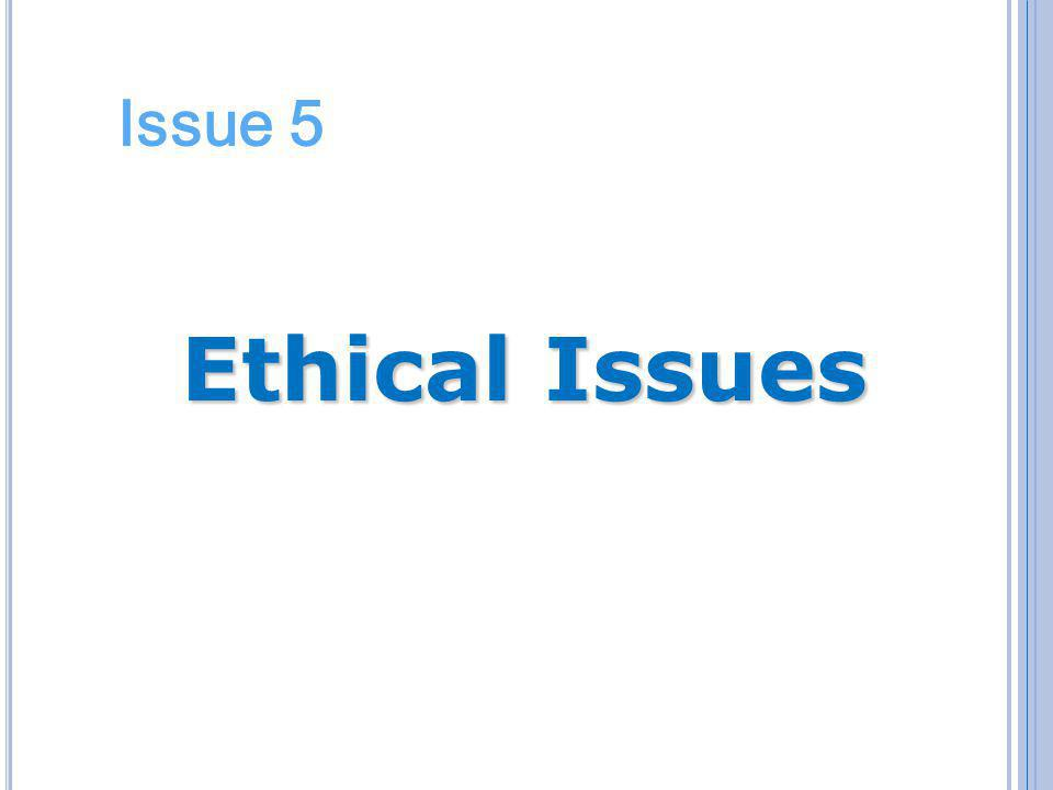Issue 5 Ethical Issues
